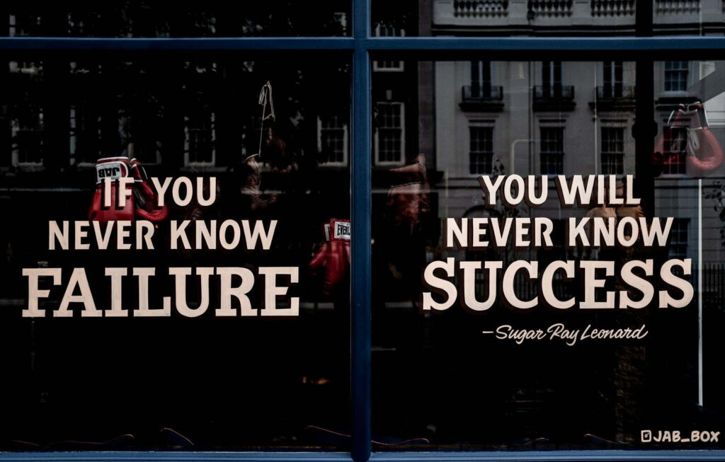 If you never know failure you will never know success